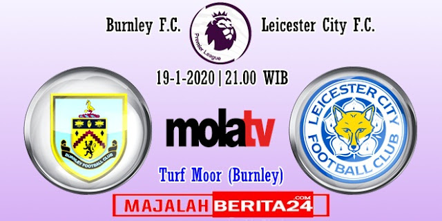 Prediksi Burnley vs Leicester City — 19 Januari 2020