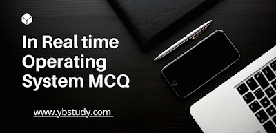 In real time Operating system MCQ