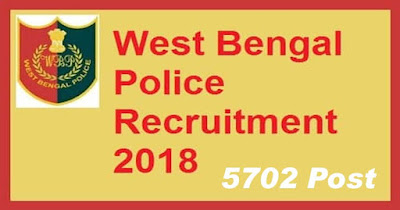 West Bengal Police Constable Recruitment 2018 | Apply 5702 Constable Bharti WBP