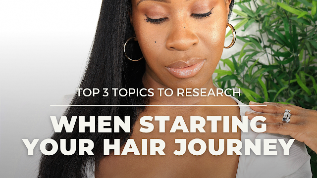 Top 3 Topics To Research When Starting Your Healthy Hair Journey | www.HairliciousInc.com