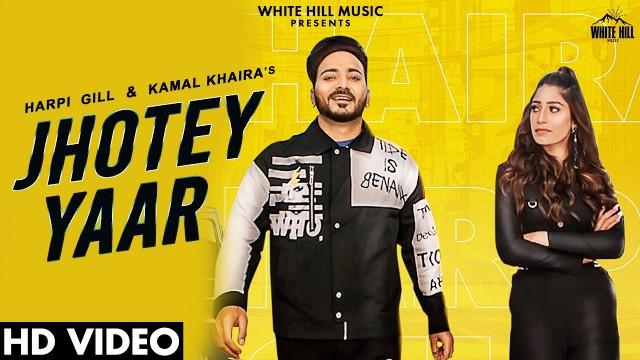 Jhotey Yaar lyrics-Harpi Gill-Kamal Khaira