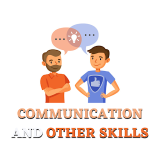 Communication and Other Skills