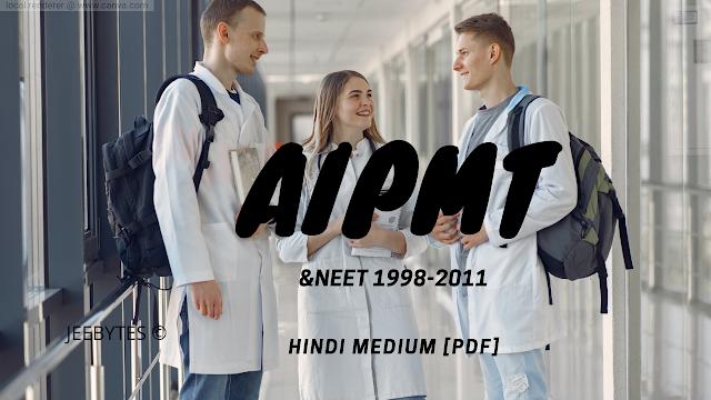 AIPMT NEET1998-2011 HINDI MEDIUM [PDF]