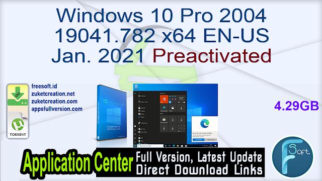 Windows 10 Pro 2004 19041.782 x64 EN-US Jan. 2021 Preactivated