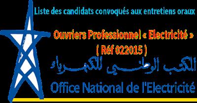 Liste des candidats convoqués aux entretiens oraux : Ouvriers Professionnel « Electricité »  ( Réf 022015 ) 2016