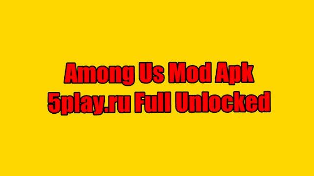Among Us Mod Apk 5play.ru English All Unlocked