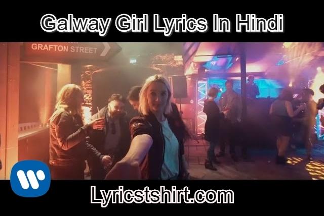 Galway Girl Lyrics In Hindi