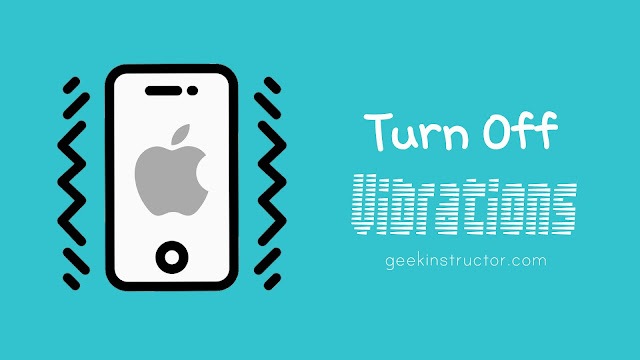 How to Turn off Long-Press Vibration on iPhone