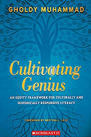 Cultivating Genius: An Equity Framework for Culturally and Historically Responsive Literacy by Gholdy Muhammad