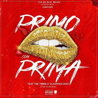D. Brothers ft. The Twins & Vladimiro Diva - Primo Com Prima (Afro House) (Prod. Teo No Beat)