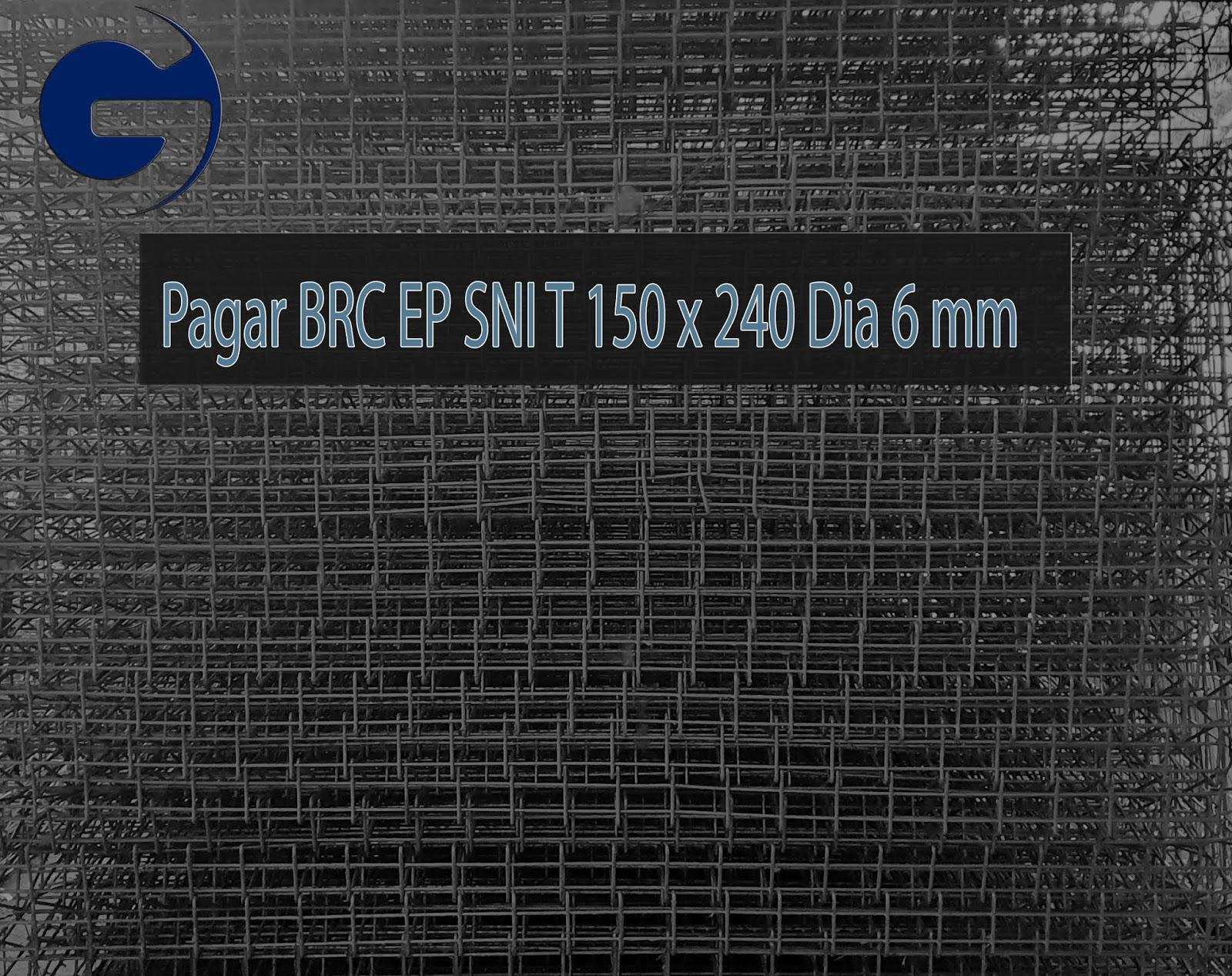 Jual Pagar BRC EP SNI T 150 x 240 Dia 6 mm