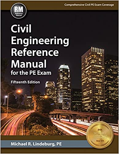 Civil Engineering Reference Manual for the PE Exam, 15th Ed Fifteenth Edition
