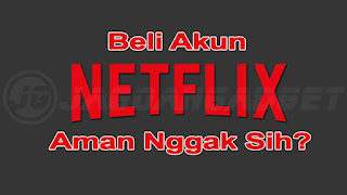 Beli Akun Netflix Apakah Aman
