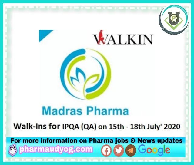 Madras Pharma | Walk-in for IPQA at Chennai on 15-18 July 2020