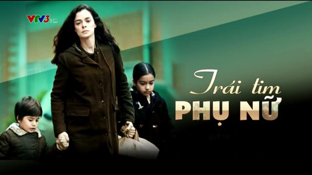 Trái Tim Phụ Nữ – Phần 2 (P2) – Trọn Bộ Tập Cuối (Phim Thổ Nhĩ Kỳ VTV3 Thuyết Minh)