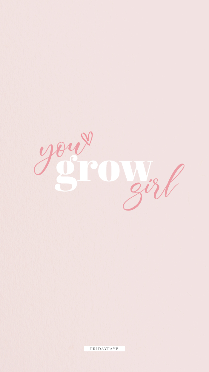 "Text on pink background ""You Grow Girl"""