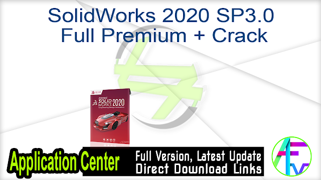 SolidWorks 2020 SP3.0 Full Premium + Crack