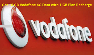 How to Get Vodafone 10 GB 4G Data with Recharge of 1 GB Plan