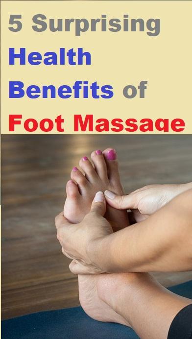 5 Surprising Health Benefits of Foot Massage