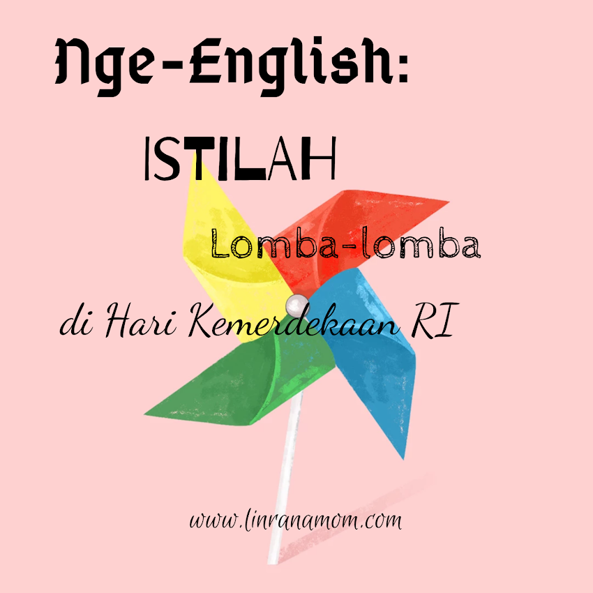 Nge-English: Terjemahan Inggris Berkaitan dengan Lomba-Lomba di Hari Kemerdekaan