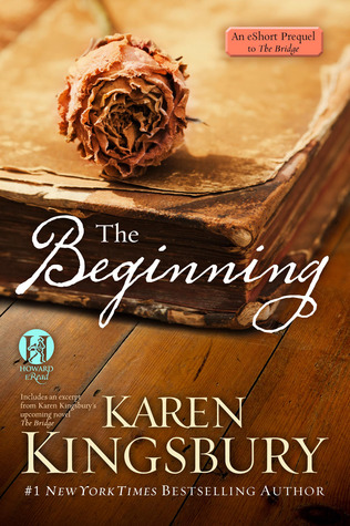 The Beginning by Karen Kingsbury (5 star review)