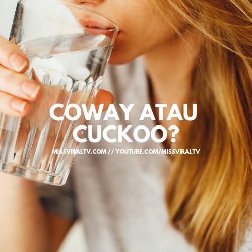 Coway Dan Cukcoo, Mana Lagi Okay?