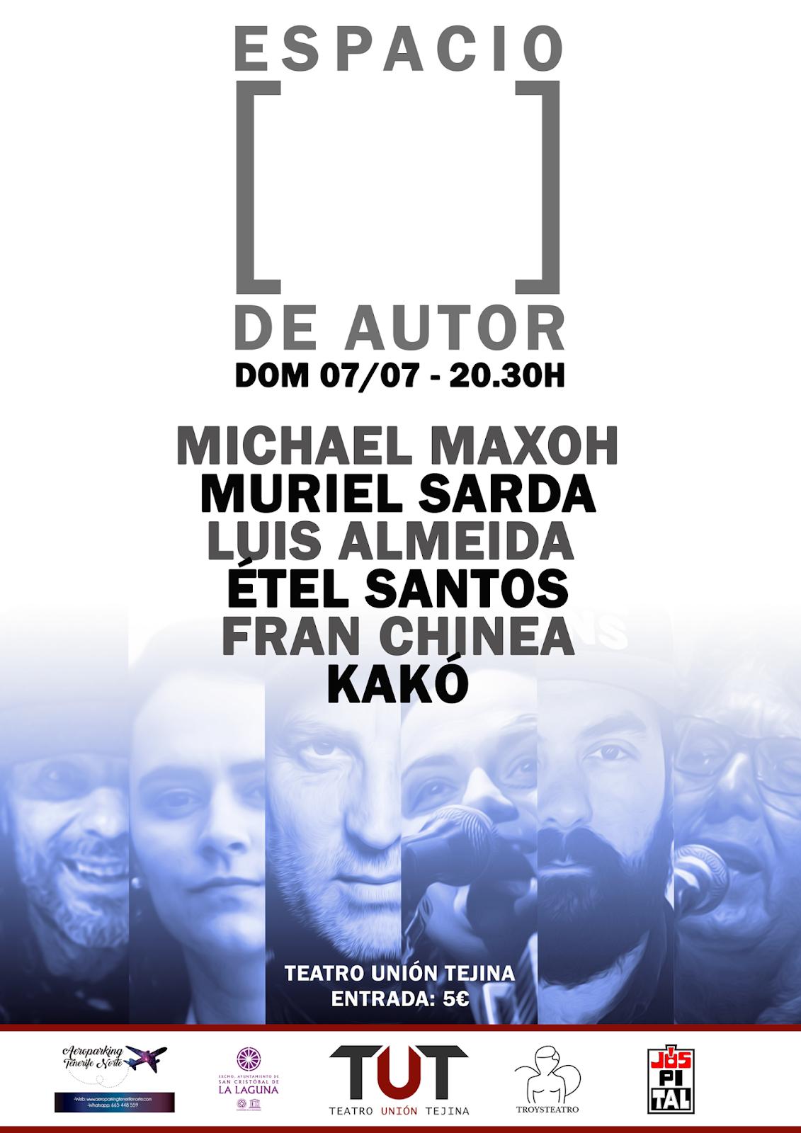 ESPACIO DE AUTOR con Michael Maxoh, Muriel Sarda, Luis Almeida, Étel Santos, Fran Chinea y Kakó en el TUT (Teatro Unión Tejina)