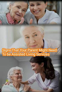 Assisted Living Services, Signs That Your Parent Might Need