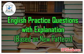 English Practice Questions with Explanation (Based on New Pattern)