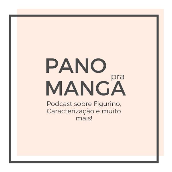 Pano Pra Manga - Podcast sobre figurino