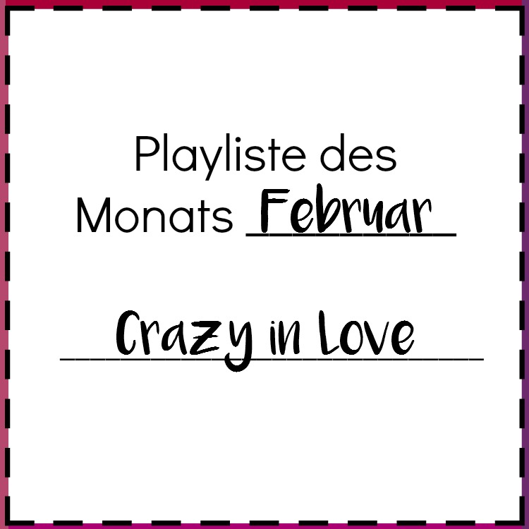 Crazy in Love die Playlist für Valentinstag