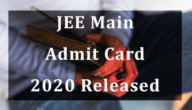 JEE Main Admit Card 2020 Released at jeemain.nta.nic.in