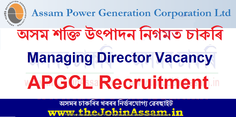 APGCL Recruitment 2021 - Apply for Managing Director Vacancy