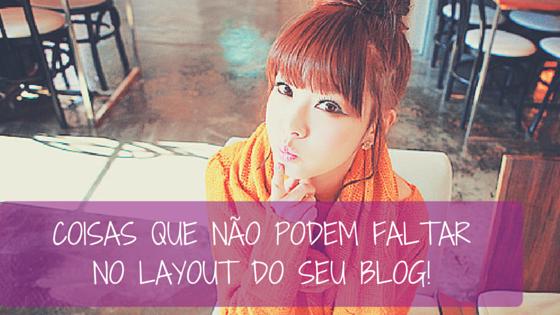 Coisas que não podem faltar no layout do seu blog!