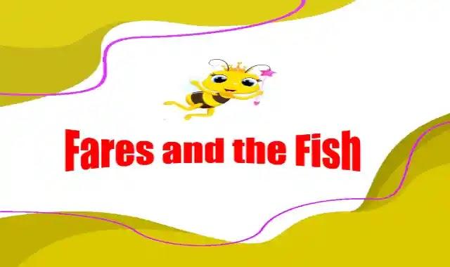 قصة كونكت بلس 3 Fares and the fish الصف الثالث الابتدائى الترم الاول 2022 Connect plus 3 story