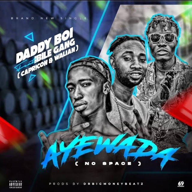 Music: Daddy Boi Ft. Capricon & Walian - Ayewada