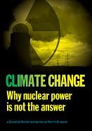 Climate Change: Why Nuclear Power is not the Answer