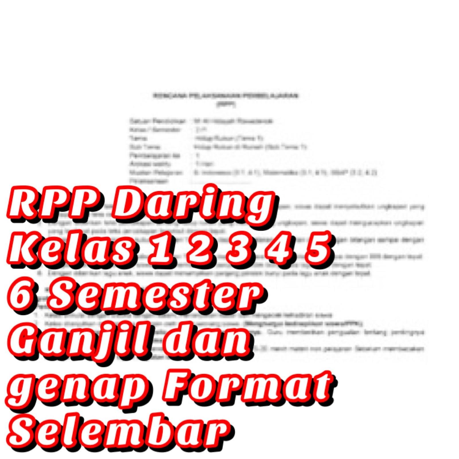 Rpp Daring Kelas 1 2 3 4 5 6 Semester Ganjil Dan Genap Format Selembar Aulaku Com Media Informasi Ter Update