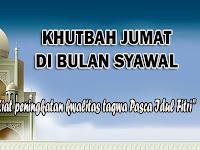 Khutbah jumat bulan syawal (Pasca ramadhan)