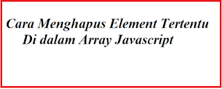 Cara Menghapus Element Tertentu Di dalam Array Javascript