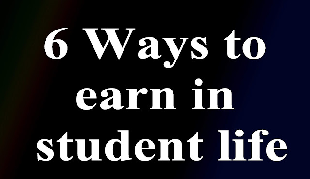 6 Ways to earn in student life