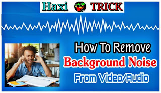 Remove Background noise from video