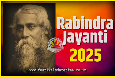 2025 Rabindranath Tagore Jayanti Date and Time, 2025 Rabindra Jayanti Calendar