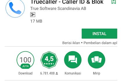 """Mengenal dan Memanfaatkan Aplikasi """"True Caller"""" Pencegah Nomor Telepon Asing Dan Telemarketer Masuk"""