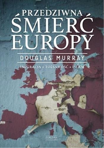 Przedziwna śmierć Europy - Douglas Murray