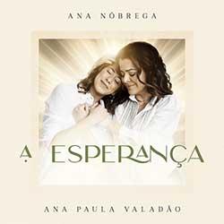A Esperança (Ao Vivo) - Ana Nóbrega, Ana Paula Valadão