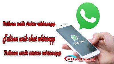 Cara membuat tulisan unik whatsapp untuk status dan chatting
