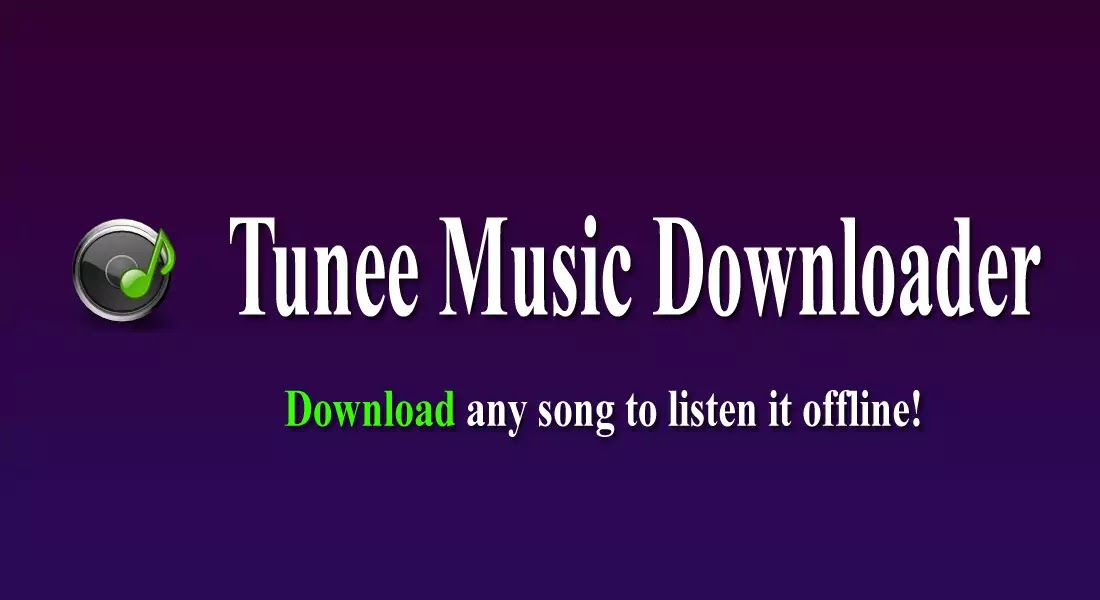 [NEW] Tunee Music Downloader 6.0 APK Latest Version 2020