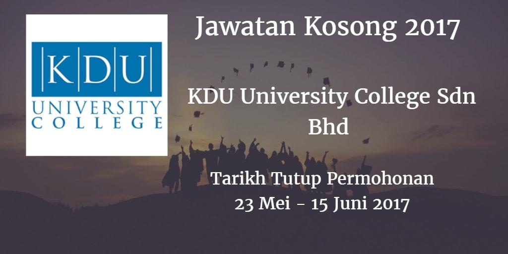 Jawatan Kosong KDU University College Sdn Bhd 23 Mei - 15 Juni 2017