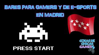 Bares gamers y de e-Sports en la comunidad de Madrid